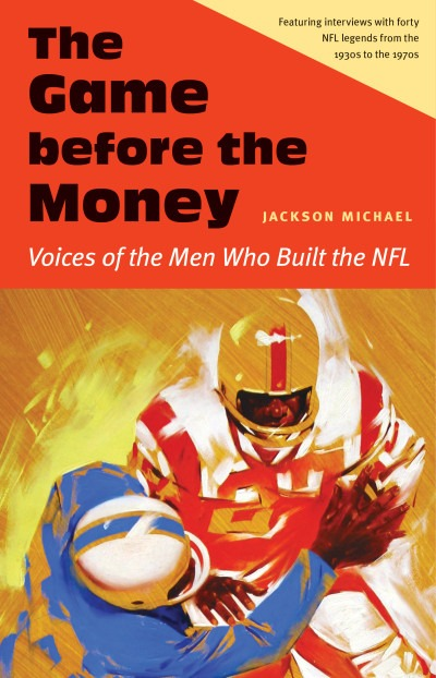 "The Making of ""The Game before the Money: Voices of the Men Who Built the NFL"""